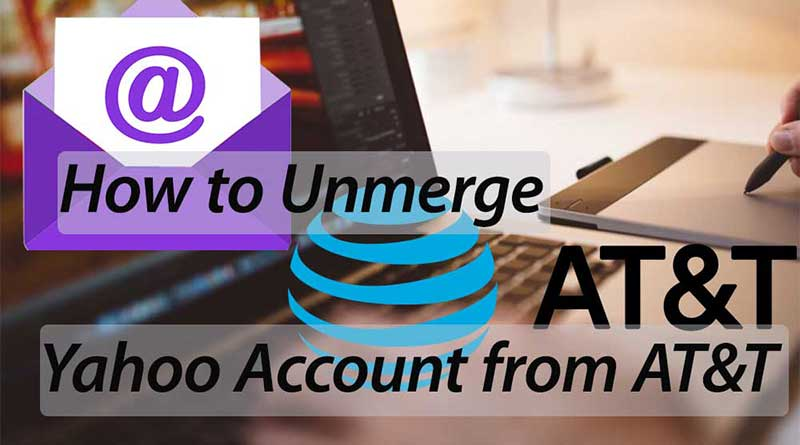 how do i separate my yahoo email from at&t