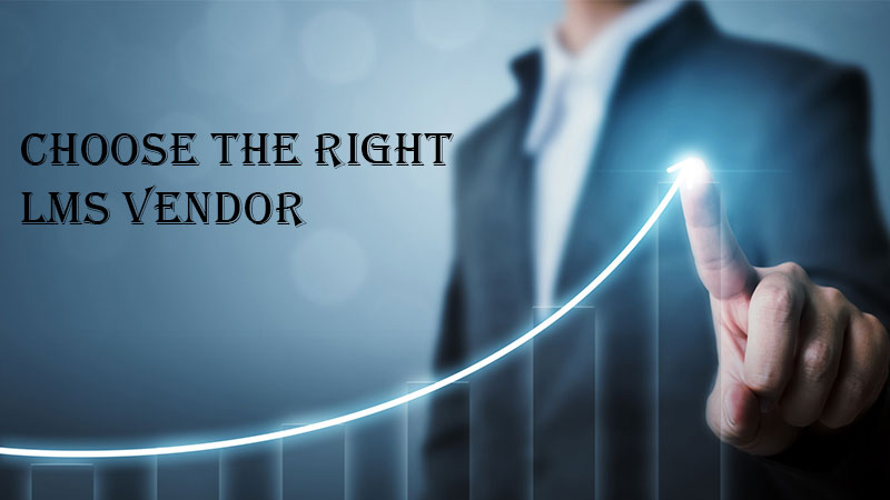 Steps to Choose the Right LMS Vendor