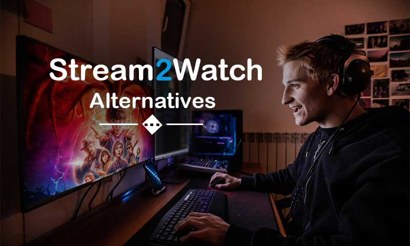 Stream2Watch and Its Top Alternatives: The Tell-Tale of a Streaming Giant