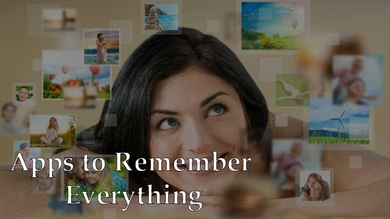 Apps to Remember Everything