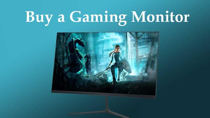 Buy a Gaming Monitor