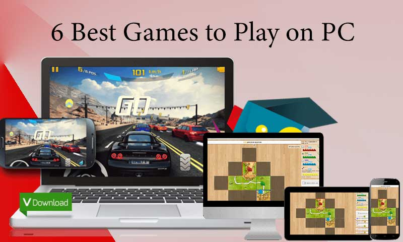 6 Best Games to Play on PC