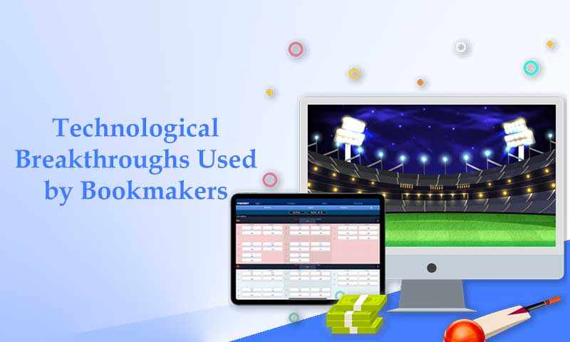 Technological Breakthroughs Used by Bookmakers
