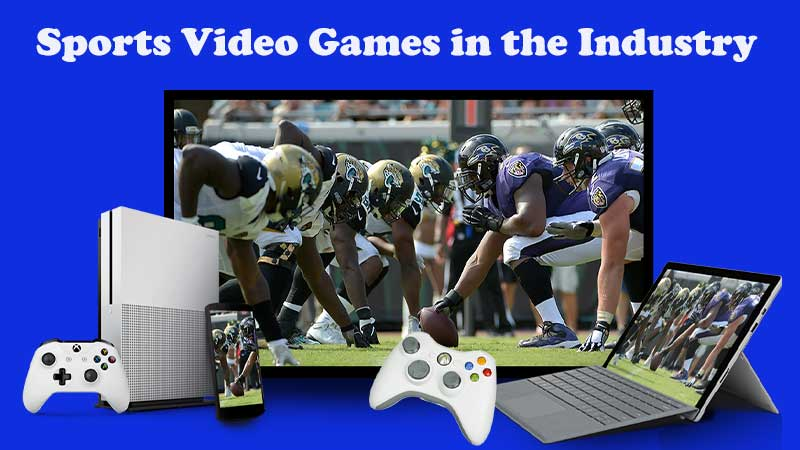 Sports Video Games in the Industryy