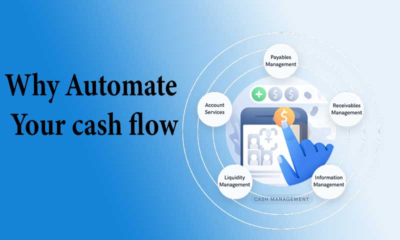 Why Automate Your cash flow